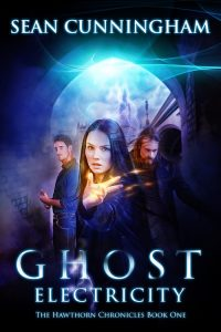 Ghost Electricity - Book 1 of The Hawthorn Chronicles