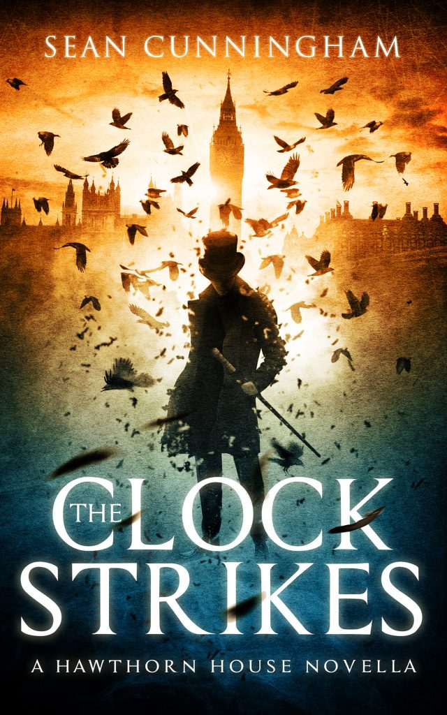 The Clock Strikes - A Hawthorn House Novella by Sean Cunningham
