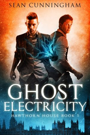 Ghost Electricity - Hawthorn House Book 1